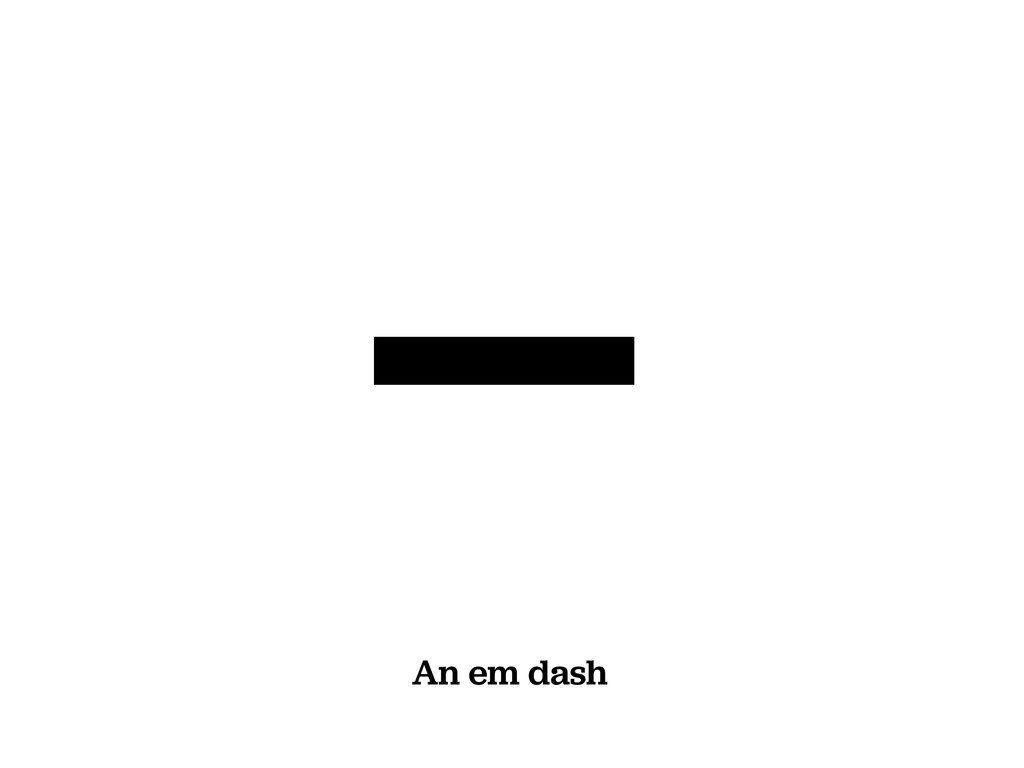— An em dash