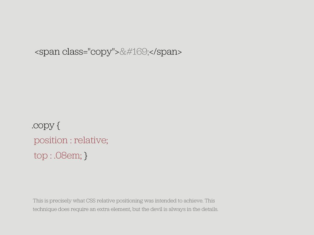 "<span class=""copy"">&#169;</span> .copy { positi..."
