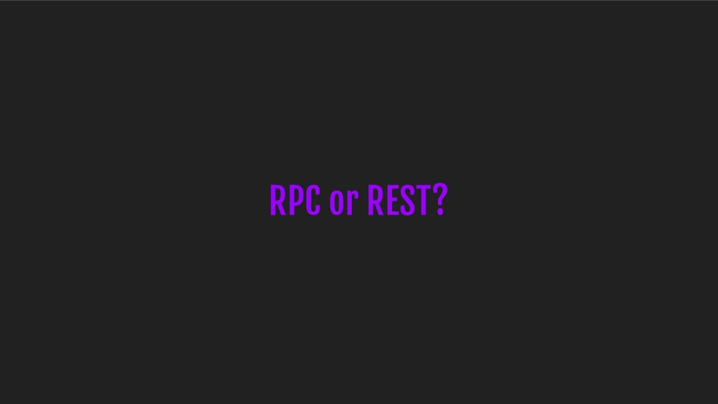 RPC or REST?