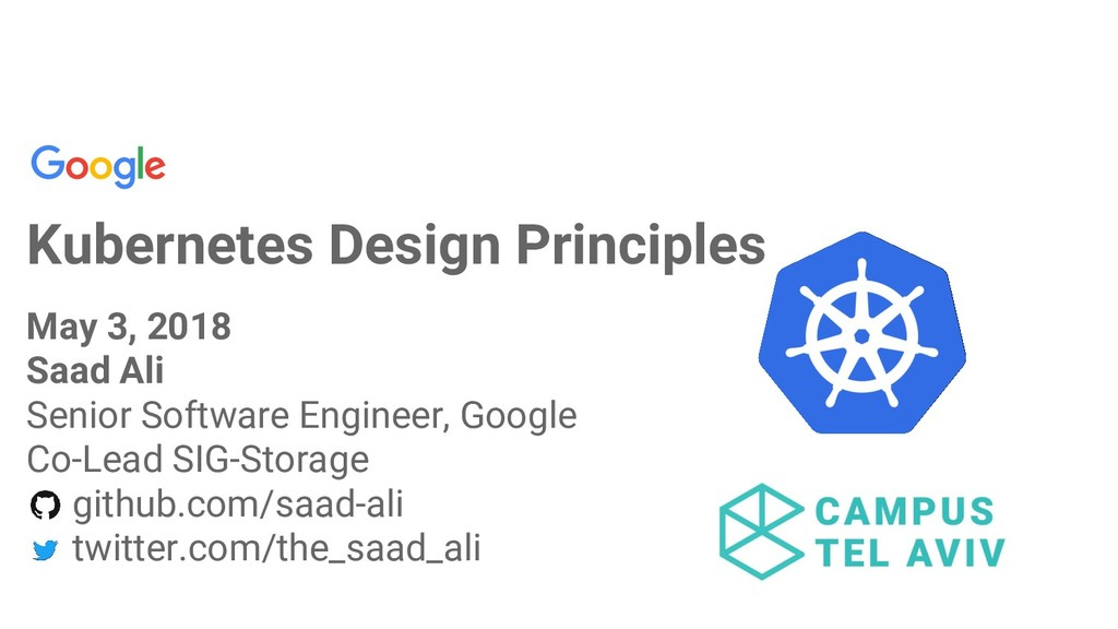 Kubernetes Design Principles May 3, 2018 Saad A...