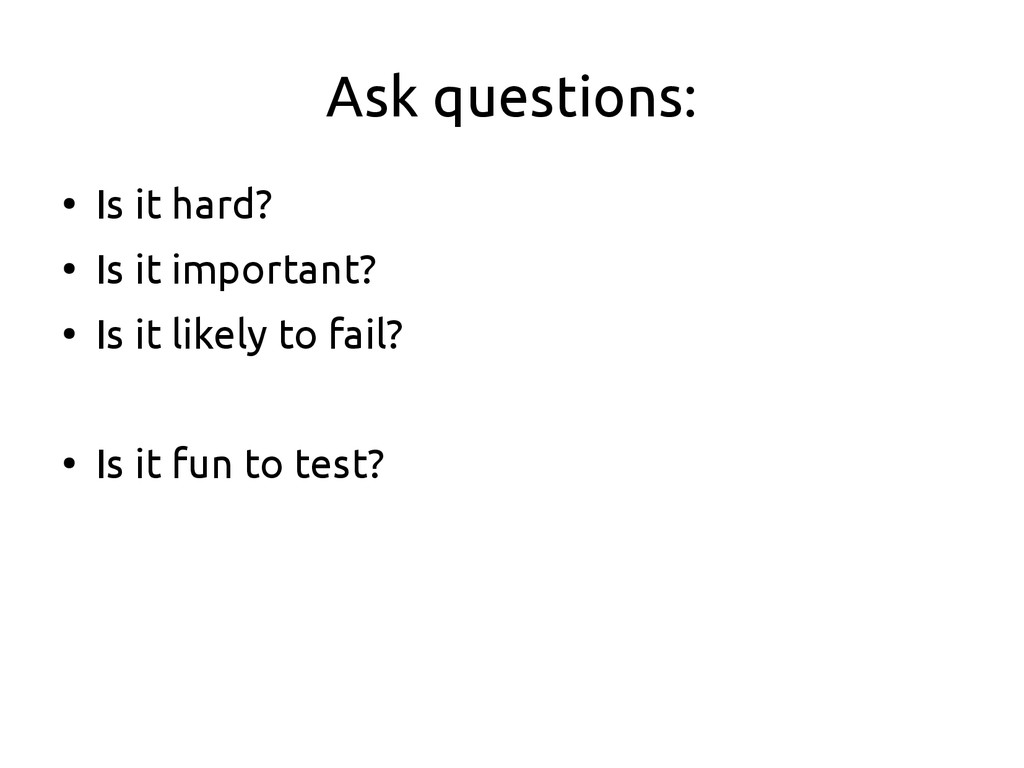 Ask questions: ● Is it hard? ● Is it important?...