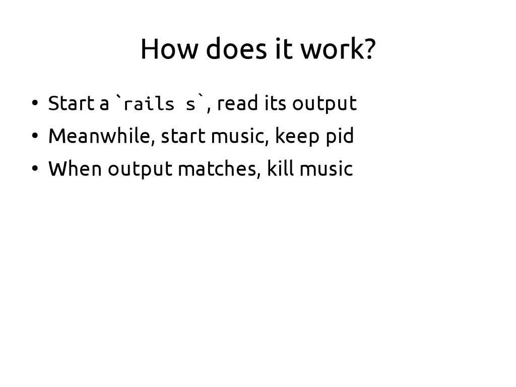 How does it work? ● Start a `rails s`, read its...