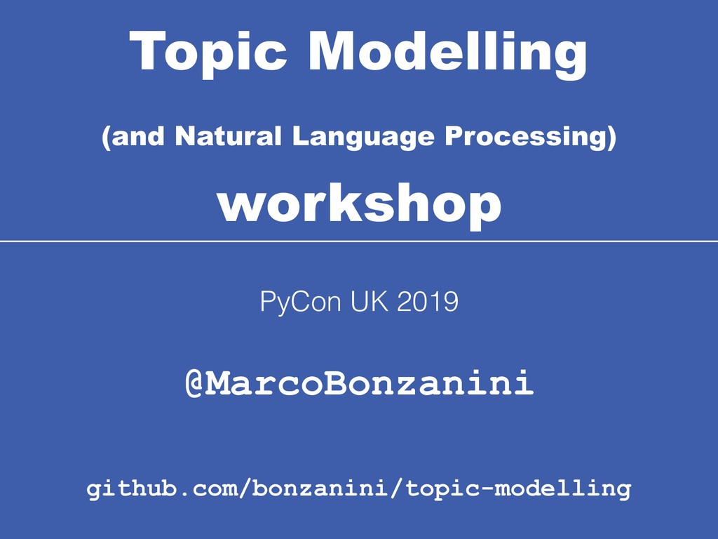 Topic Modelling (and Natural Language Processi...