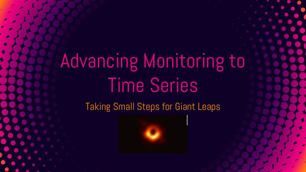 Advancing Monitoring to Time Series Taking Smal...