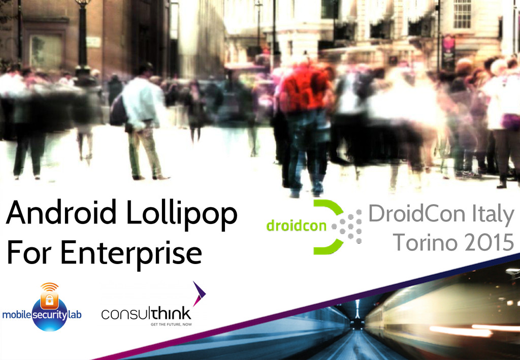 Android Lollipop For Enterprise DroidCon Italy ...