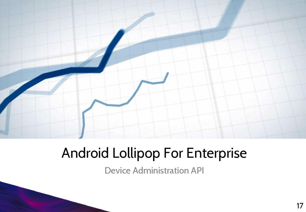 Android Lollipop For Enterprise Device Administ...