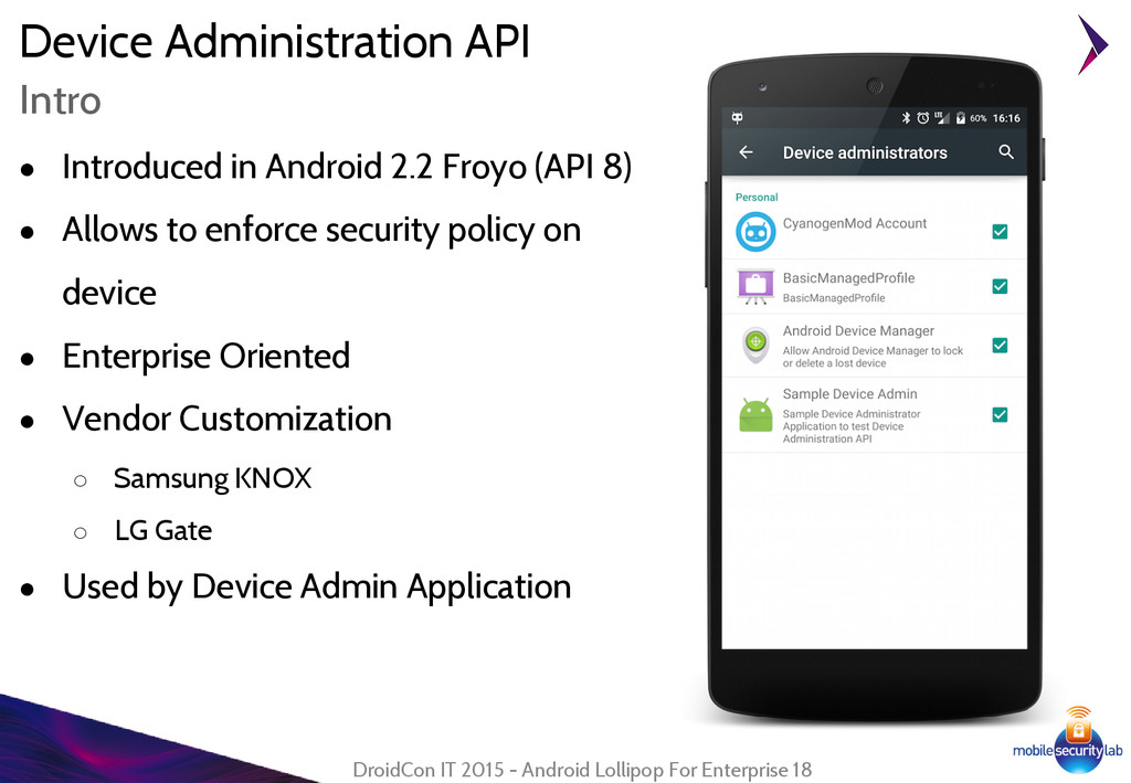 Device Administration API ● Introduced in Andro...