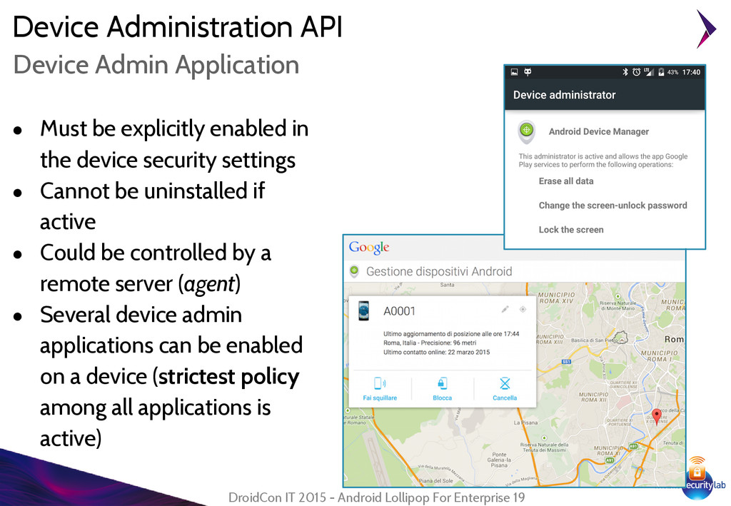 Device Administration API ● Must be explicitly ...