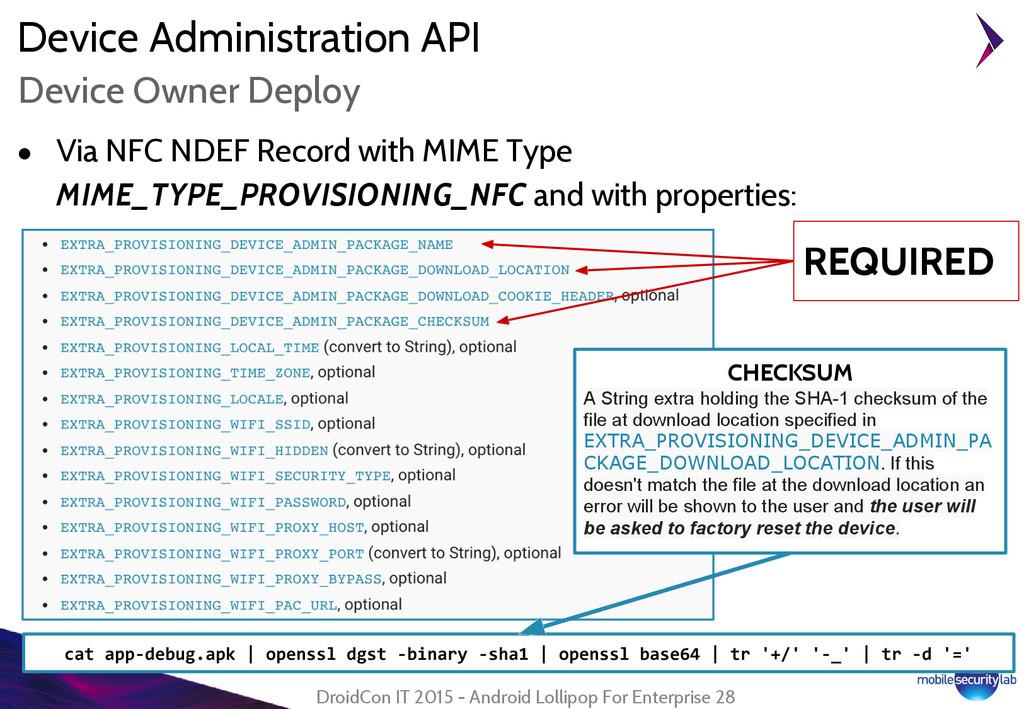 Device Administration API ● Via NFC NDEF Record...