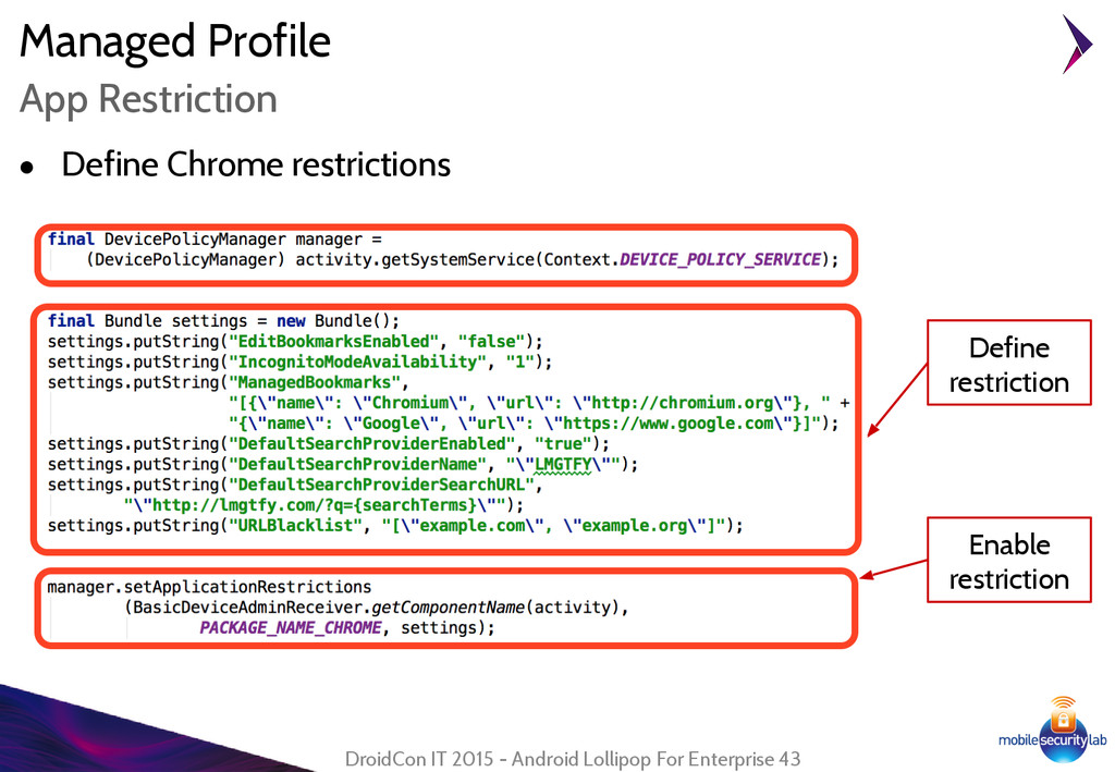 Managed Profile ● Define Chrome restrictions Dr...