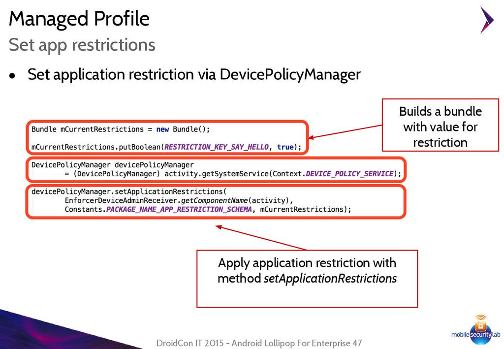 Managed Profile ● Set application restriction v...