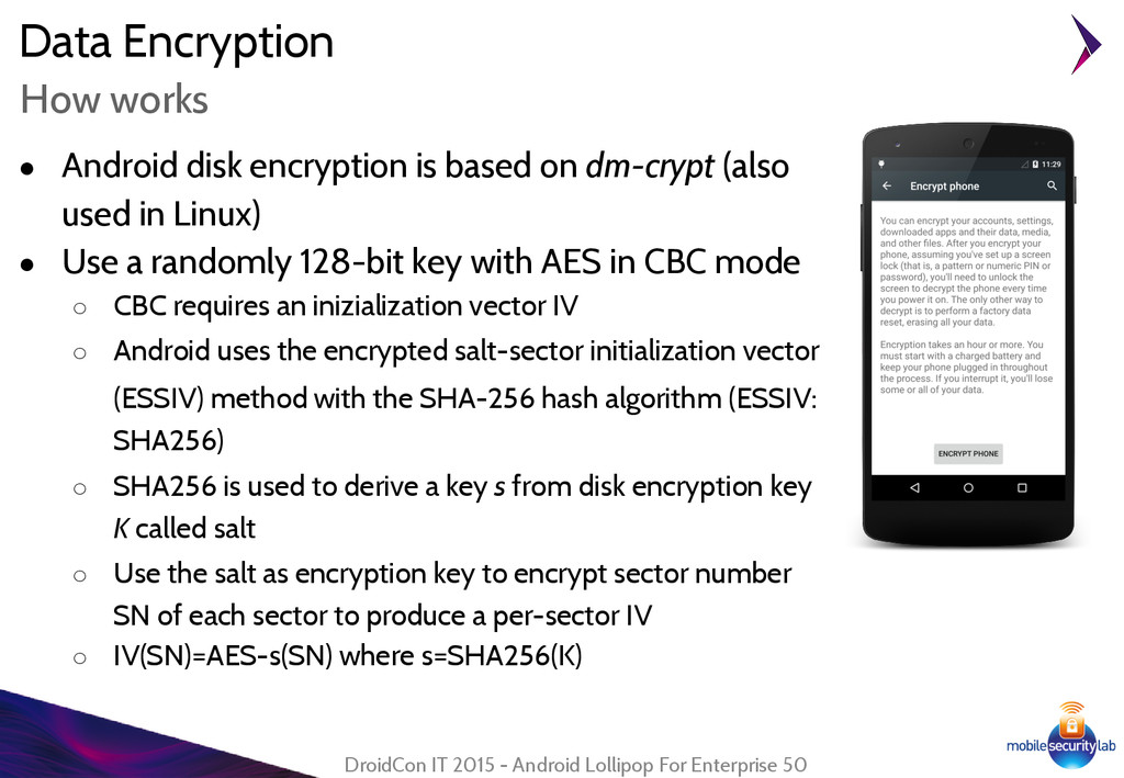 Data Encryption ● Android disk encryption is ba...