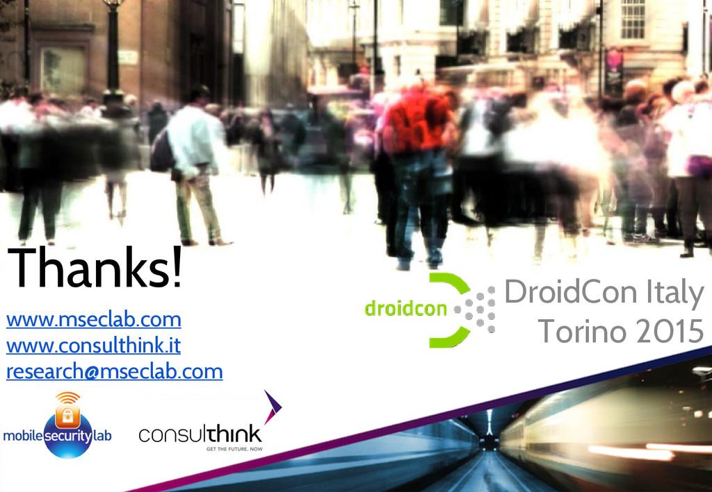 Thanks! DroidCon Italy Torino 2015 www.mseclab....