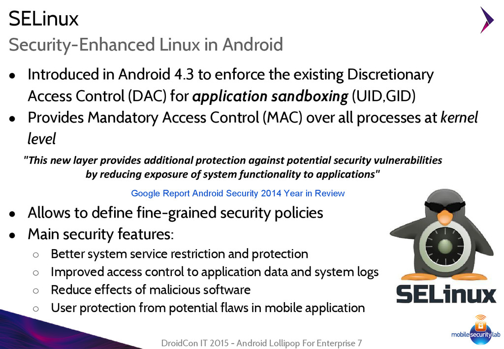 ● Introduced in Android 4.3 to enforce the exis...