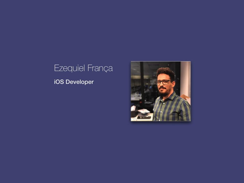 Ezequiel França iOS Developer