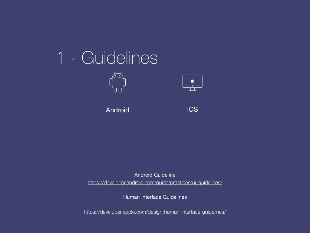 Android iOS 1 - Guidelines https://developer.an...