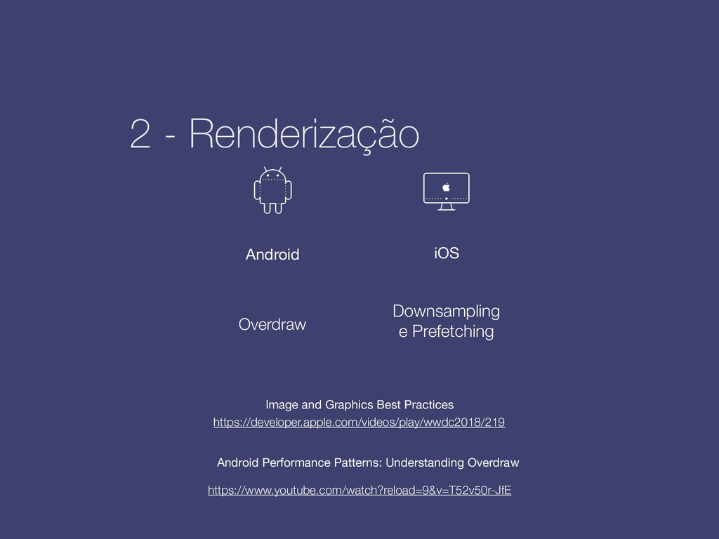 Downsampling e Prefetching 2 - Renderização Ove...