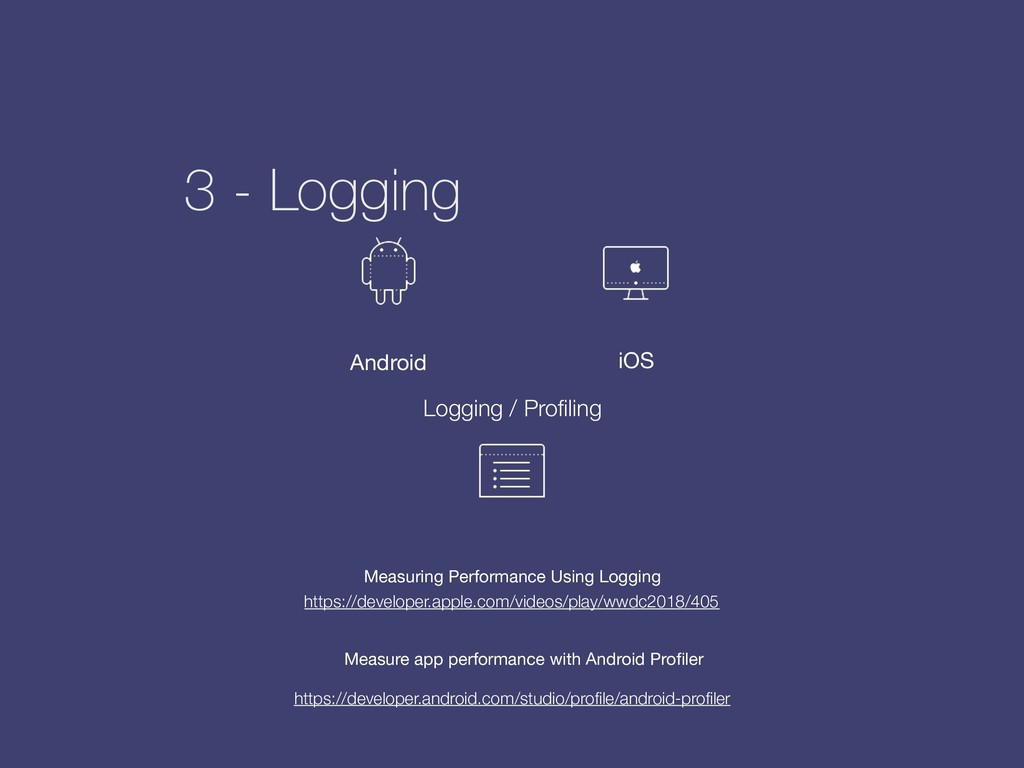 3 - Logging Logging / Profiling https://develope...