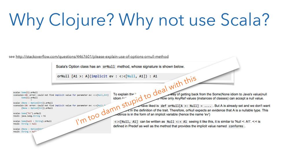Why Clojure? Why not use Scala? see http://stac...