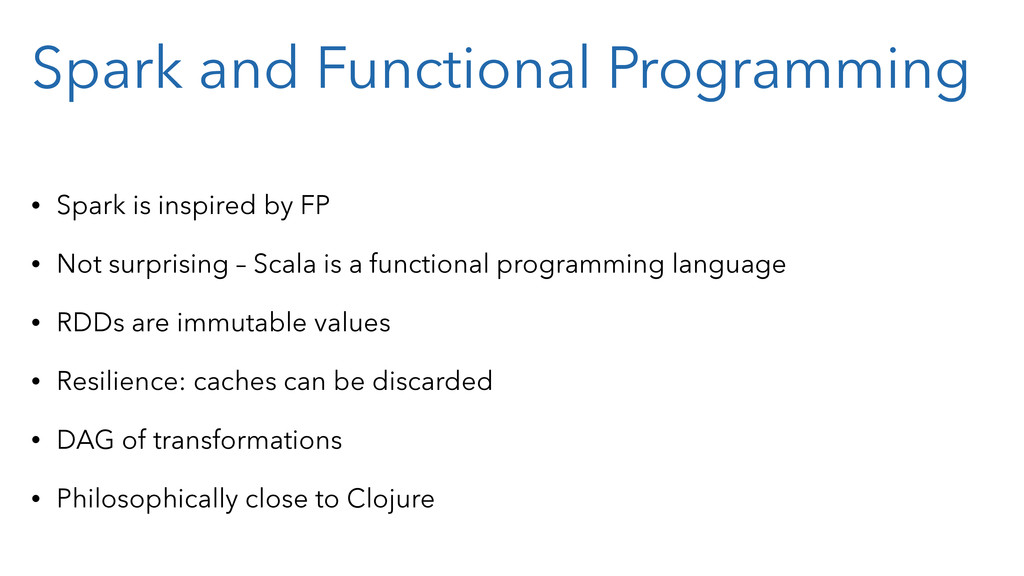 Spark and Functional Programming • Spark is ins...