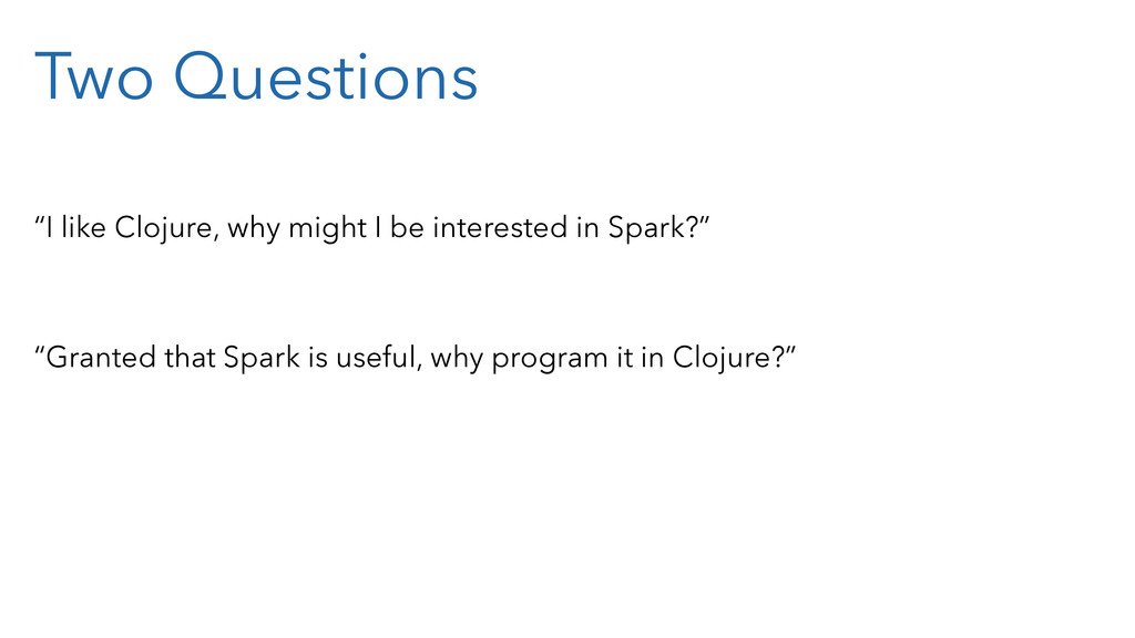 """Two Questions """"I like Clojure, why might I be i..."""