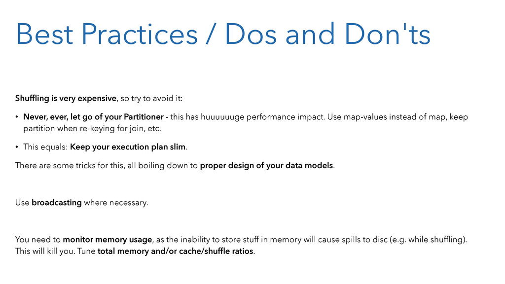 Best Practices / Dos and Don'ts Shuffling is ver...