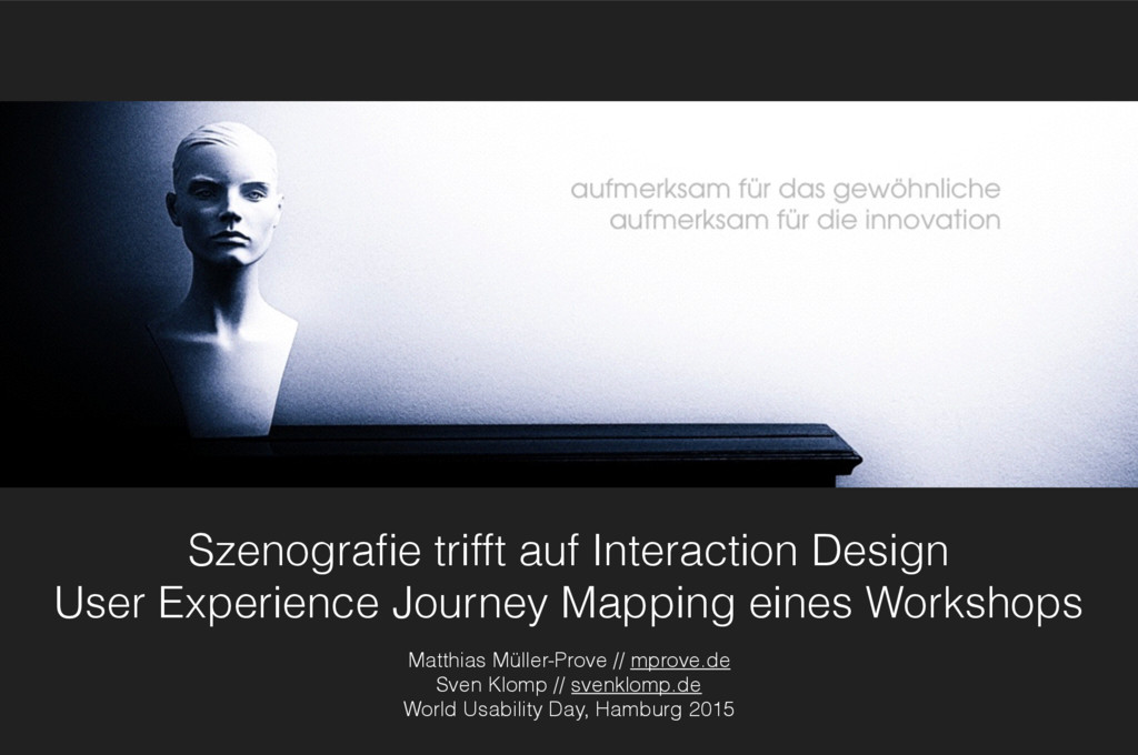 Szenografie trifft auf Interaction Design User E...