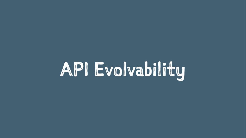 API Evolvability