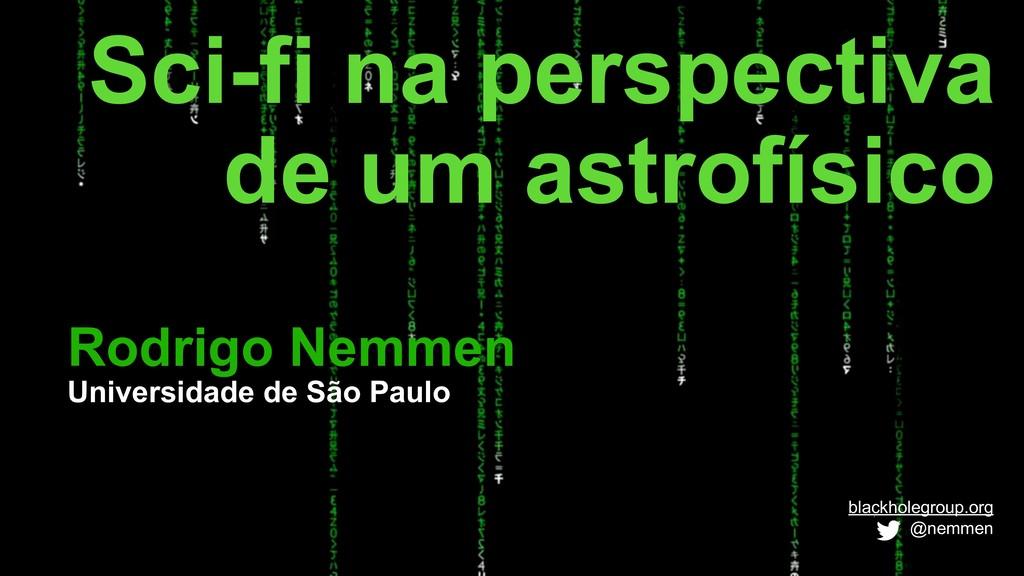Rodrigo Nemmen Universidade de São Paulo Sci-fi...