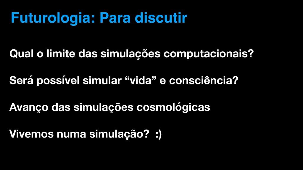 Futurologia: Para discutir Qual o limite das si...