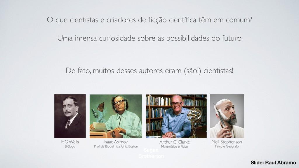 O que cientistas e criadores de ficção científica...