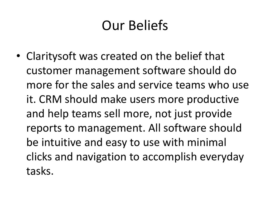 Our Beliefs • Claritysoft was created on the be...