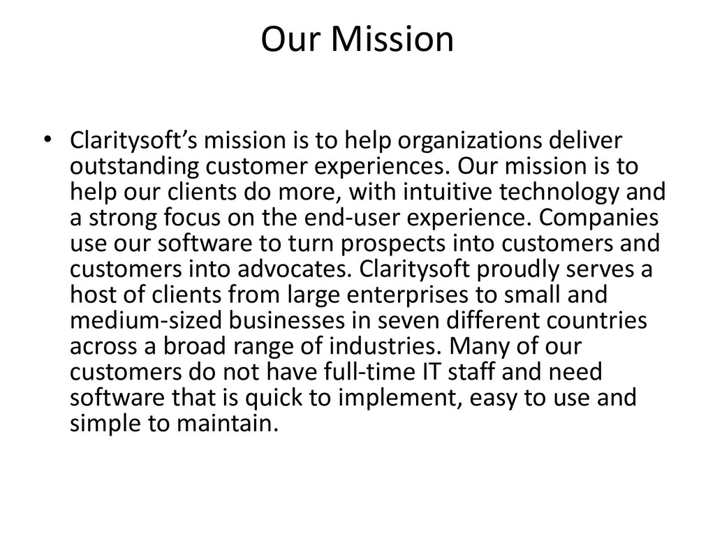 Our Mission • Claritysoft's mission is to help ...