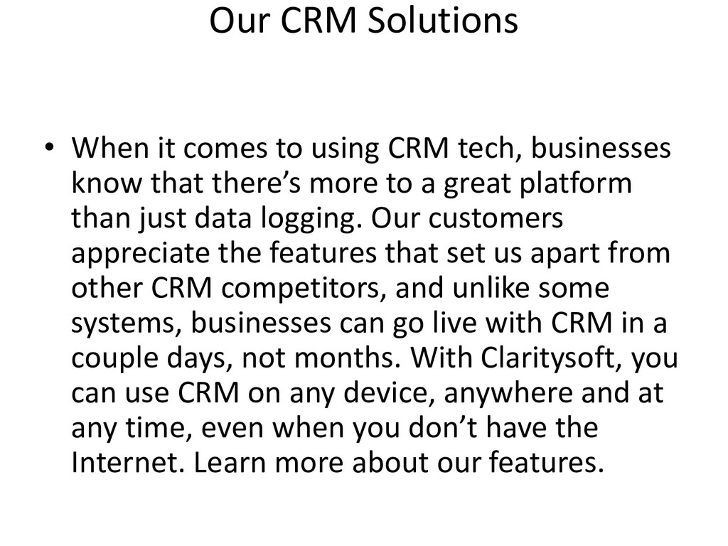 Our CRM Solutions • When it comes to using CRM ...