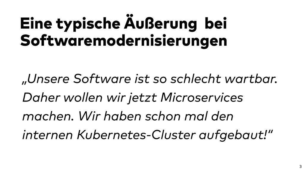 Eine typische Äußerung bei Softwaremodernisieru...