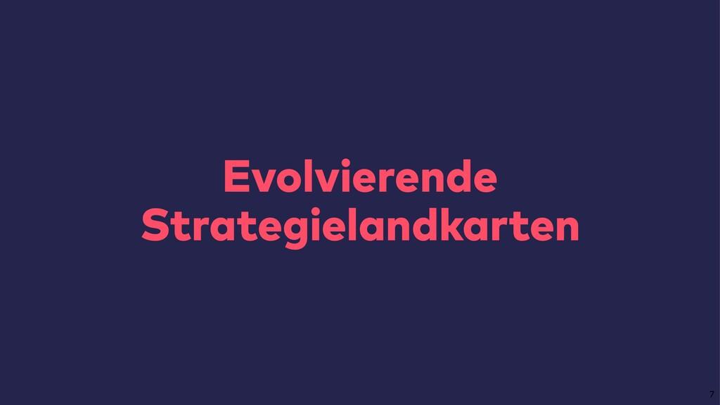 Evolvierende Strategielandkarten 7