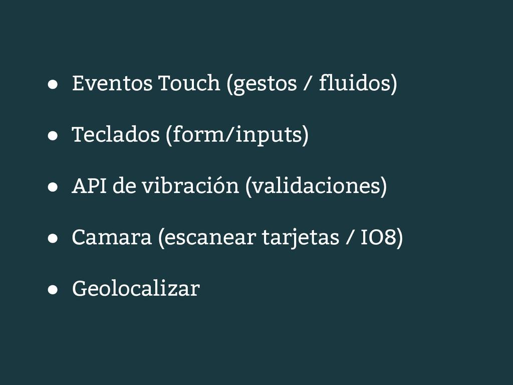 ● Eventos Touch (gestos / fluidos) ● Teclados (...