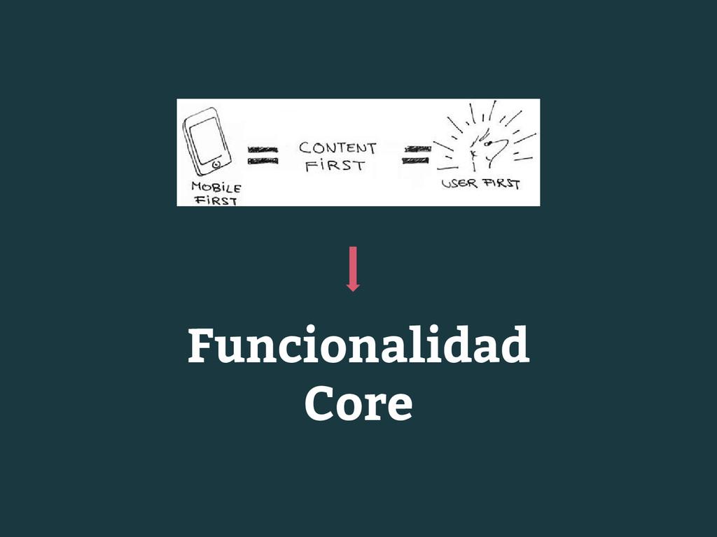 Funcionalidad Core