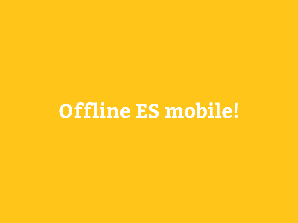 Offline ES mobile!