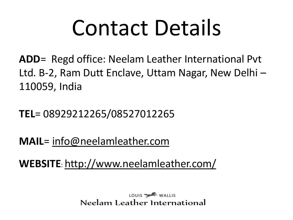 Contact Details ADD= Regd office: Neelam Leathe...