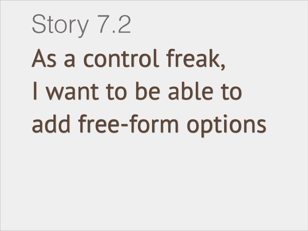 As a control freak, I want to be able to add fr...