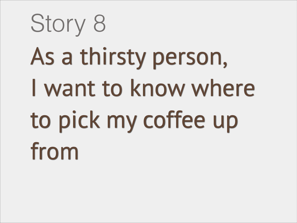 As a thirsty person, I want to know where to pi...