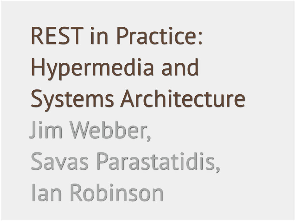REST in Practice: Hypermedia and Systems Archit...