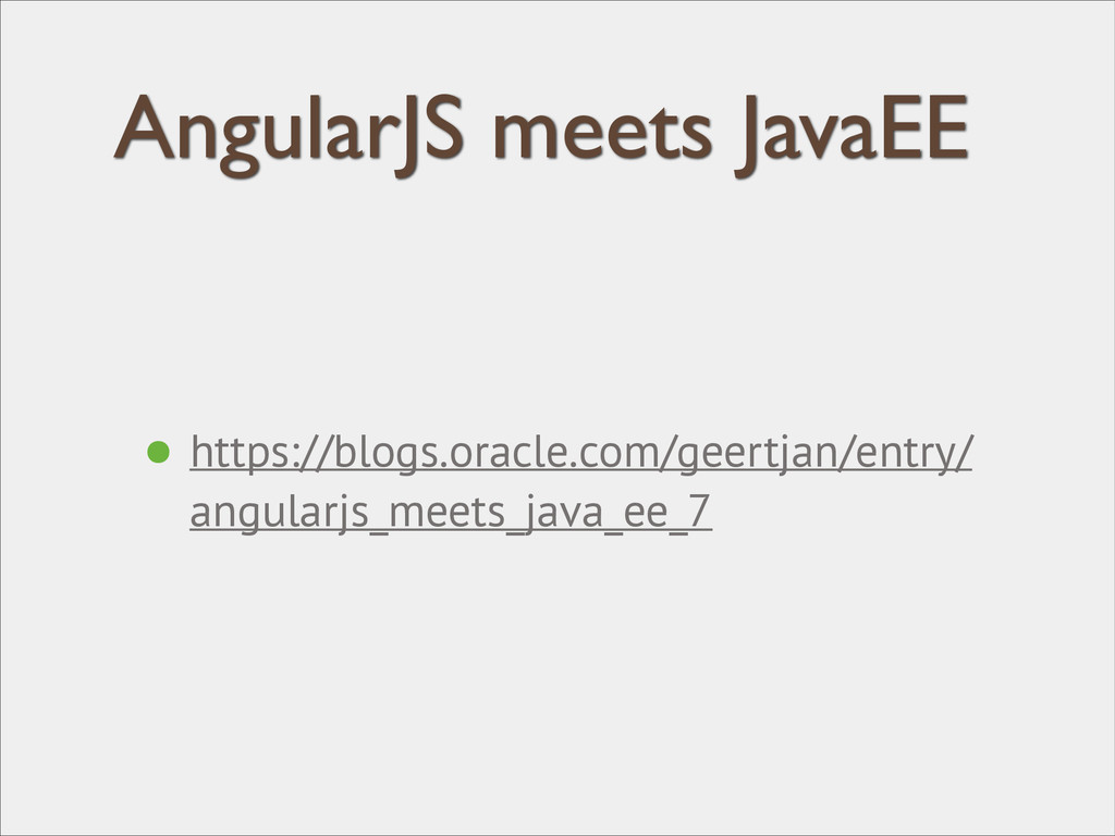 AngularJS meets JavaEE • https://blogs.oracle.c...