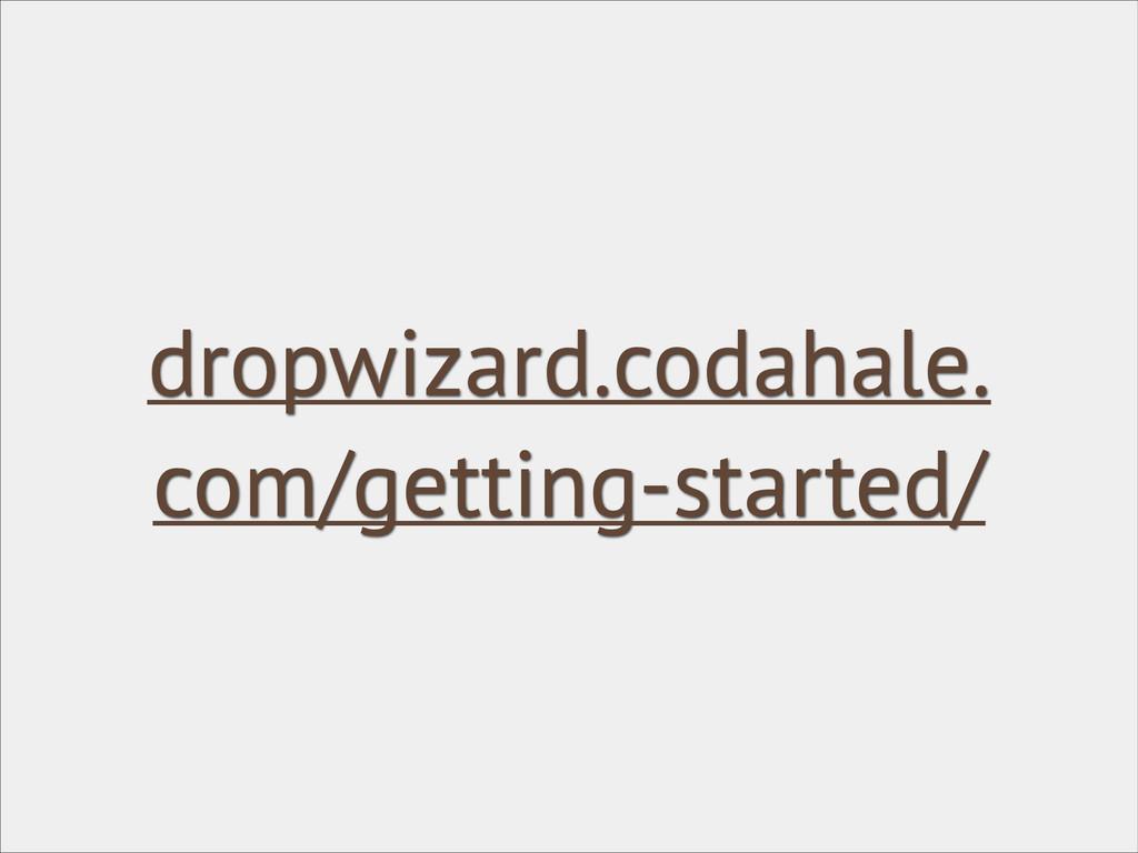 dropwizard.codahale. com/getting-started/
