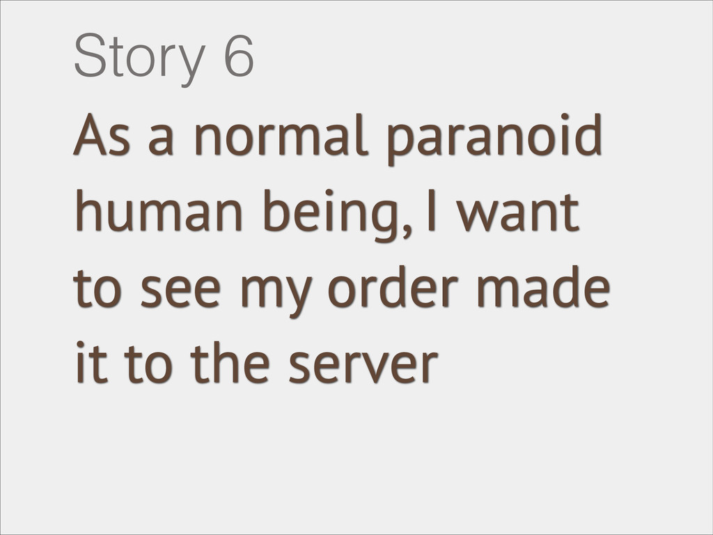 As a normal paranoid human being, I want to see...