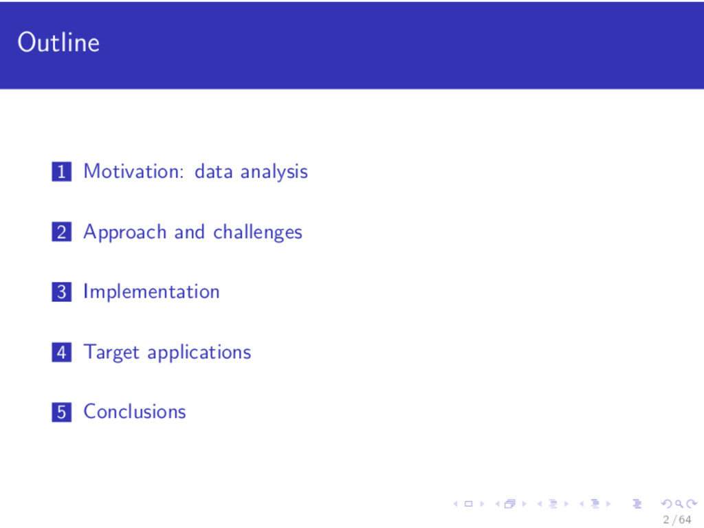 Outline 1 Motivation: data analysis 2 Approach ...