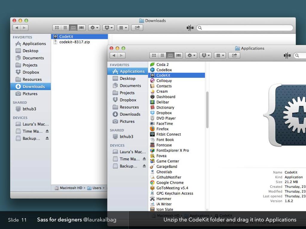 Slide Sass for designers @laurakalbag 11 Unzip ...