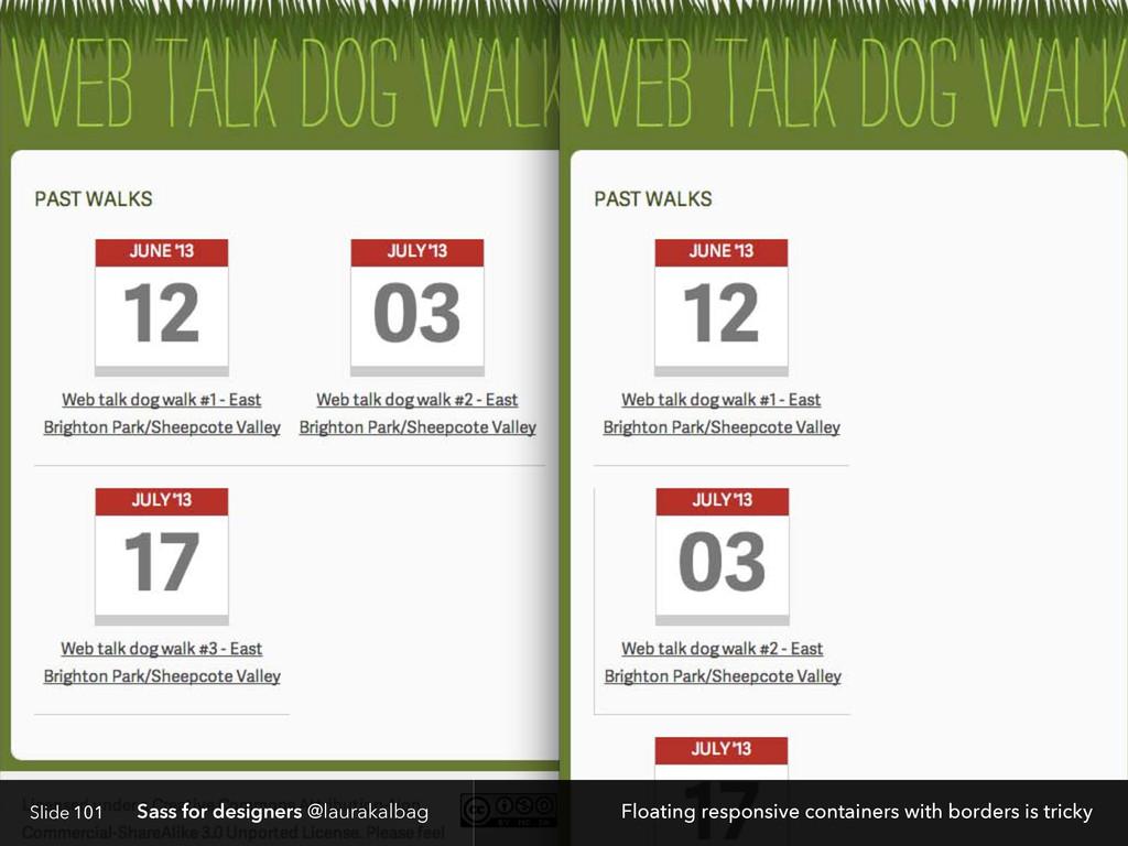 Slide Sass for designers @laurakalbag 101 Float...