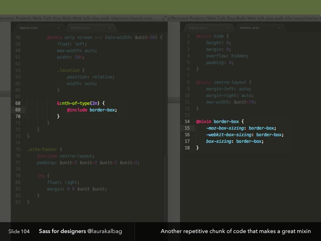Slide Sass for designers @laurakalbag 104 Anoth...